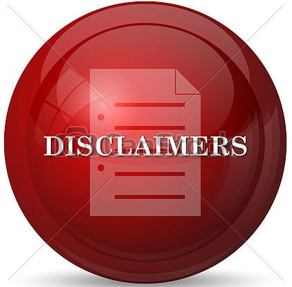 An Important List of Disclaimers and Notices
